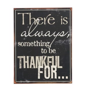 Metalskilt med lakeret statement - There is always something to be thankful for